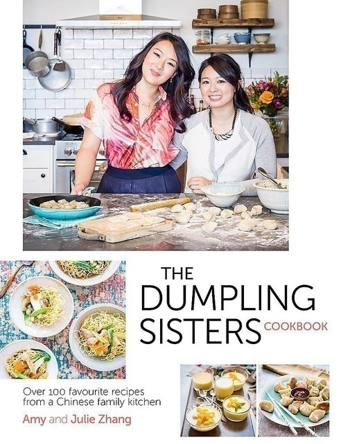 The Dumpling Sisters The Dumpling Sisters Cookbook: Over 100 Favourite Recipes From A Chinese Family Kitchen 1