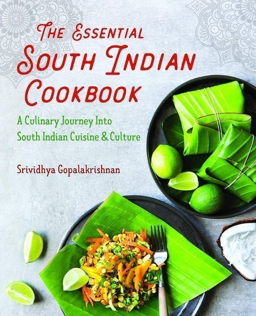 Srividhya Gopalakrishnan  The Essential South Indian Cookbook 1