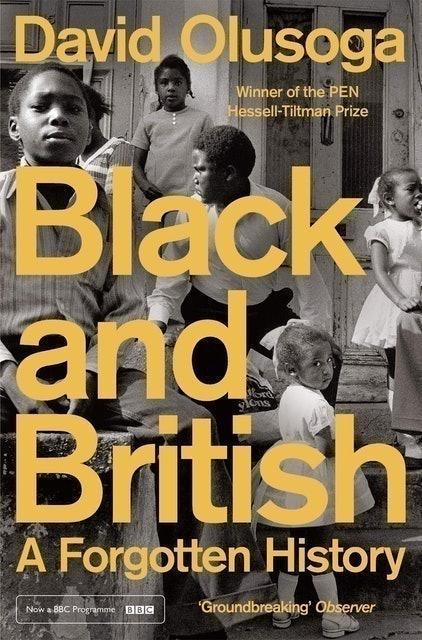 David Olusoga Black and British: A Forgotten History 1