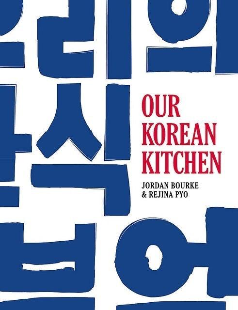 Jordan Bourke and Rejina Pyo Our Korean Kitchen 1
