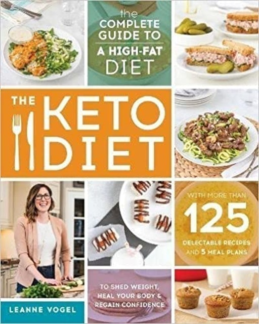 Leanne Vogel The Keto Diet: The Complete Guide to a High-Fat Diet 1