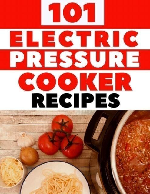 Liana Green 101 Electric Pressure Cooker Recipes 1
