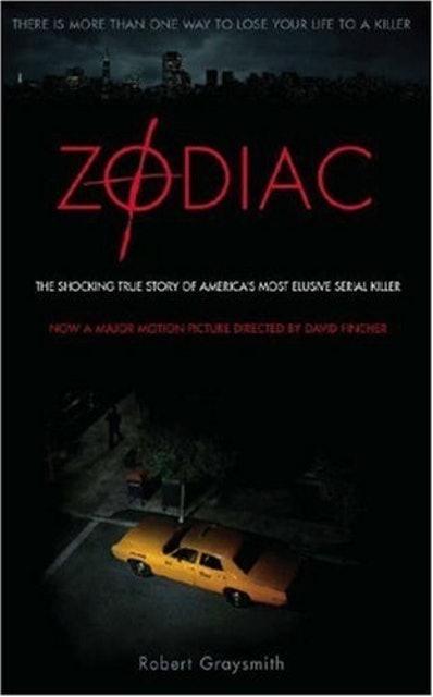 Robert Graysmith Zodiac: The Shocking True Story of America's Most Bizarre Mass Murderer 1