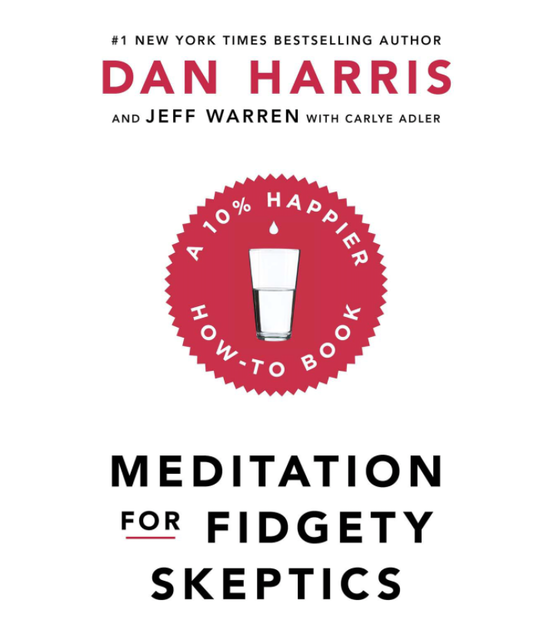 Dan Harris Meditation For Fidgety Skeptics: A 10% Happier How-To Book 1
