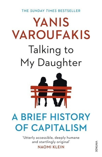Yanis Varoufakis  Talking to My Daughter: A Brief History of Capitalism 1