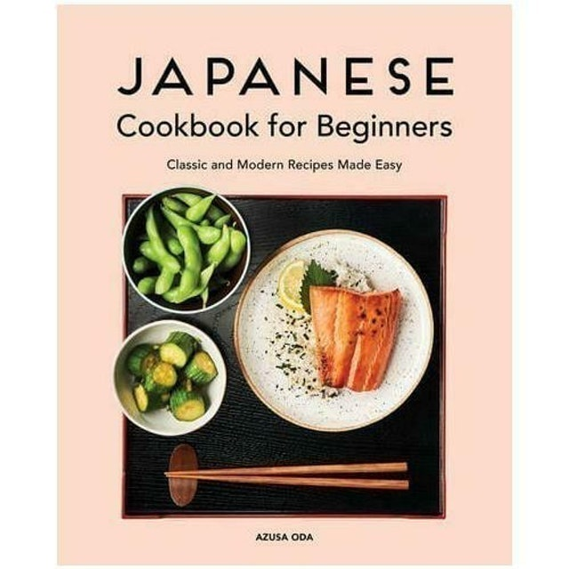 Azusa Oda Japanese Cookbook for Beginners: Classic and Modern Recipes Made Easy 1